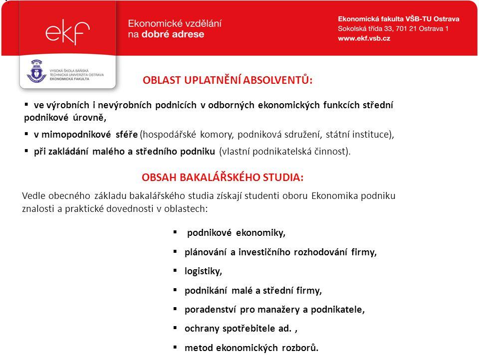 OBLAST UPLATNĚNÍ ABSOLVENTŮ:  ve výrobních i nevýrobních podnicích v odborných ekonomických funkcích střední podnikové úrovně,  v mimopodnikové sféř