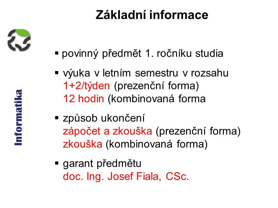 Informatika Základní informace obsah předmětu v zimním semestru  struktura osobního počítače  mikroprocesor  paměti  zobrazovací jednotka  tiskárny  polohovací zařízení