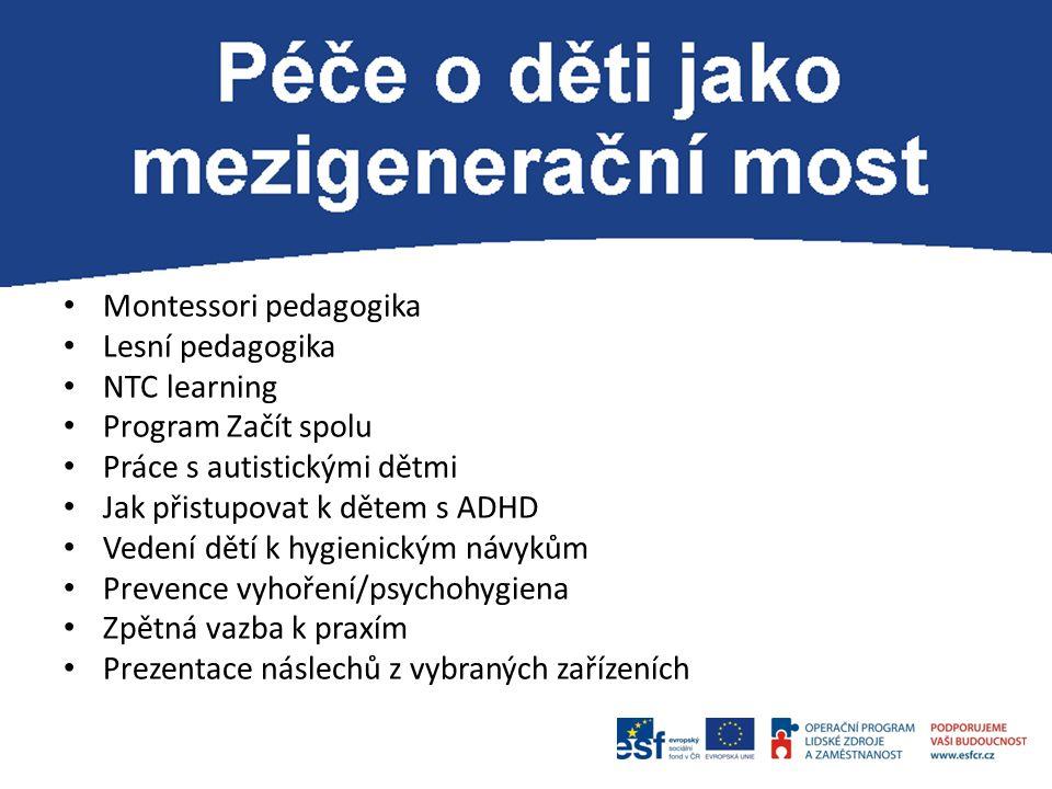 Montessori pedagogika Lesní pedagogika NTC learning Program Začít spolu Práce s autistickými dětmi Jak přistupovat k dětem s ADHD Vedení dětí k hygien
