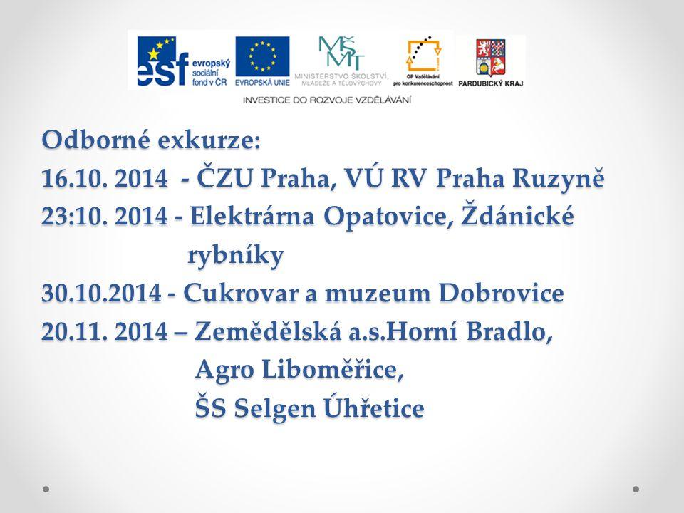 Odborné exkurze: 16.10.2014 - ČZU Praha, VÚ RV Praha Ruzyně 23:10.