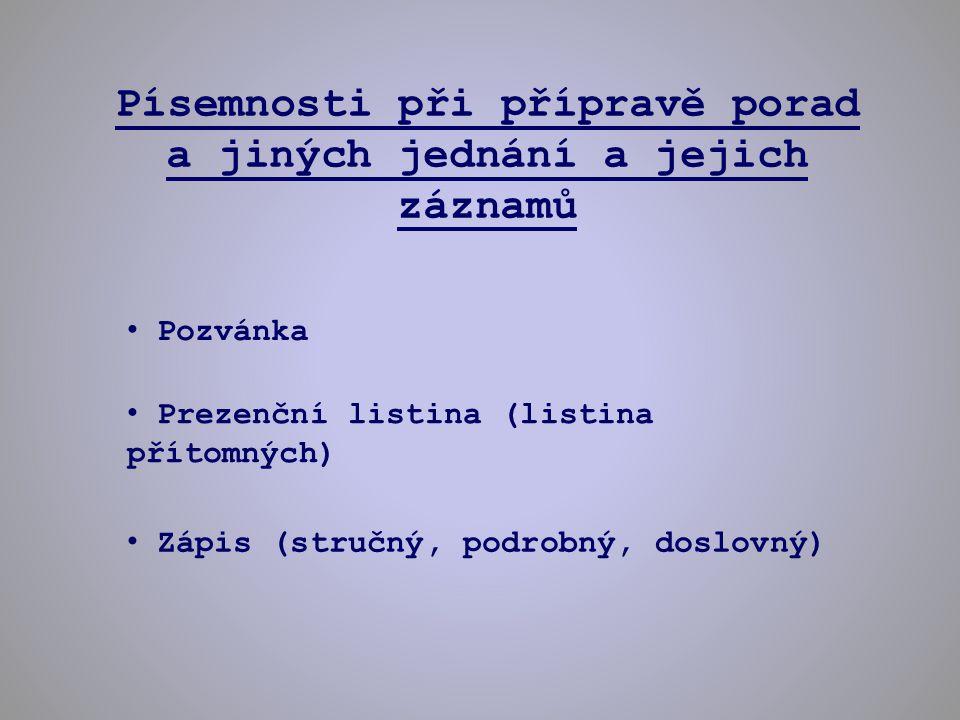 Písemnosti evidenčního charakteru Potvrzenky Žádanky Příjemky a výdejky Pracovní výkazy Úkolové listy Výrobní příkazy, apod.