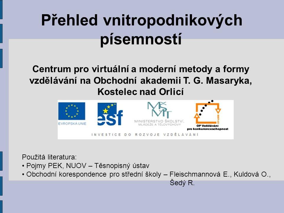 Přehled vnitropodnikových písemností Centrum pro virtuální a moderní metody a formy vzdělávání na Obchodní akademii T. G. Masaryka, Kostelec nad Orlic