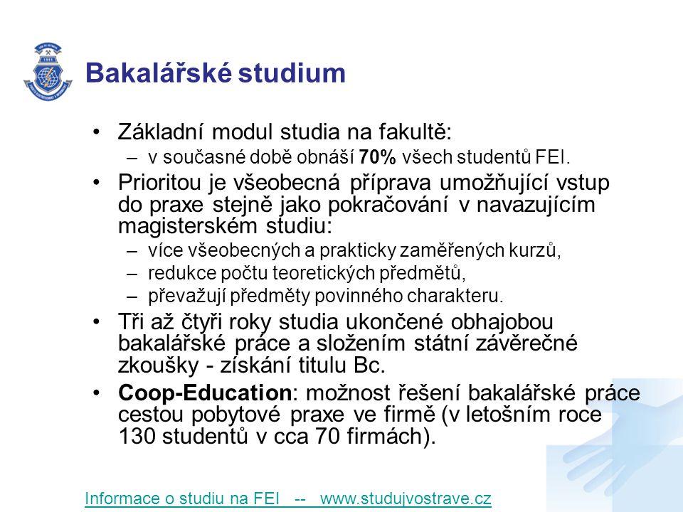Bakalářské studium Základní modul studia na fakultě: –v současné době obnáší 70% všech studentů FEI.
