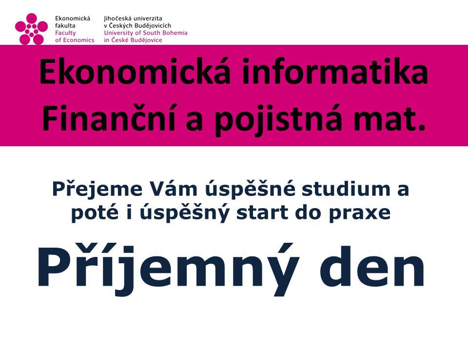 Ekonomická informatika Finanční a pojistná mat.