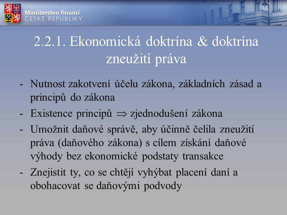 2.2.1. Ekonomická doktrína & doktrína zneužití práva -Nutnost zakotvení účelu zákona, základních zásad a principů do zákona -Existence principů  zjed