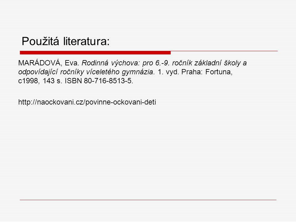 Použitá literatura: MARÁDOVÁ, Eva.Rodinná výchova: pro 6.-9.