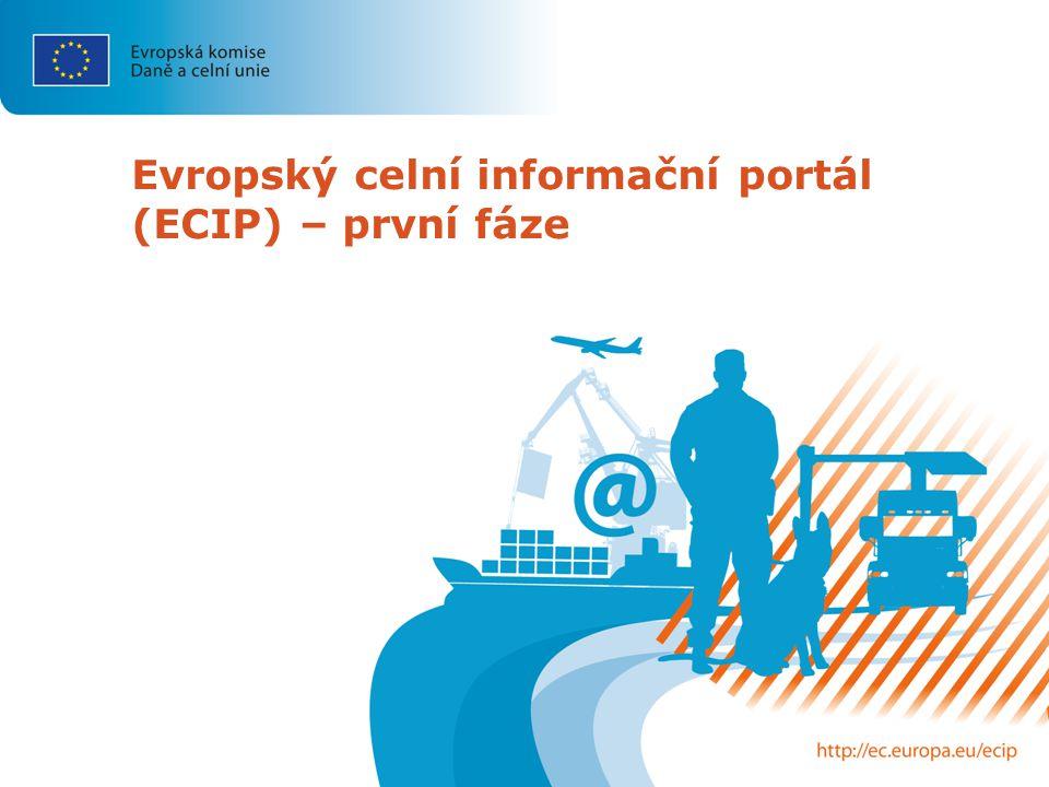 Evropský celní informační portál (ECIP) – první fáze