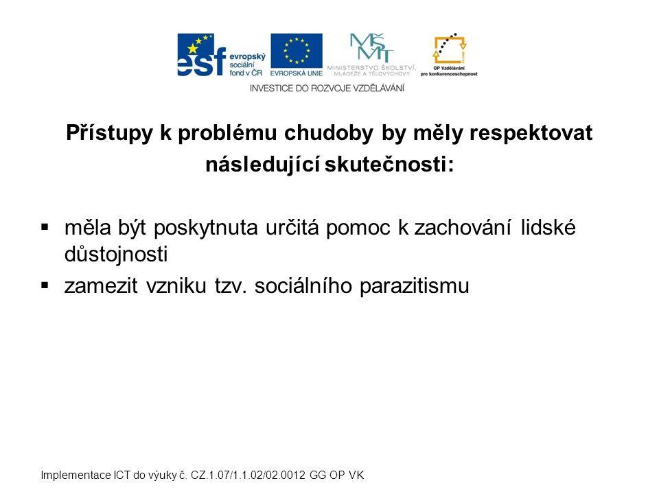 Řešení následků chudoby:  záporné zdanění příjmů  minimální mzda  životní minimum X existenční minimum Implementace ICT do výuky č.