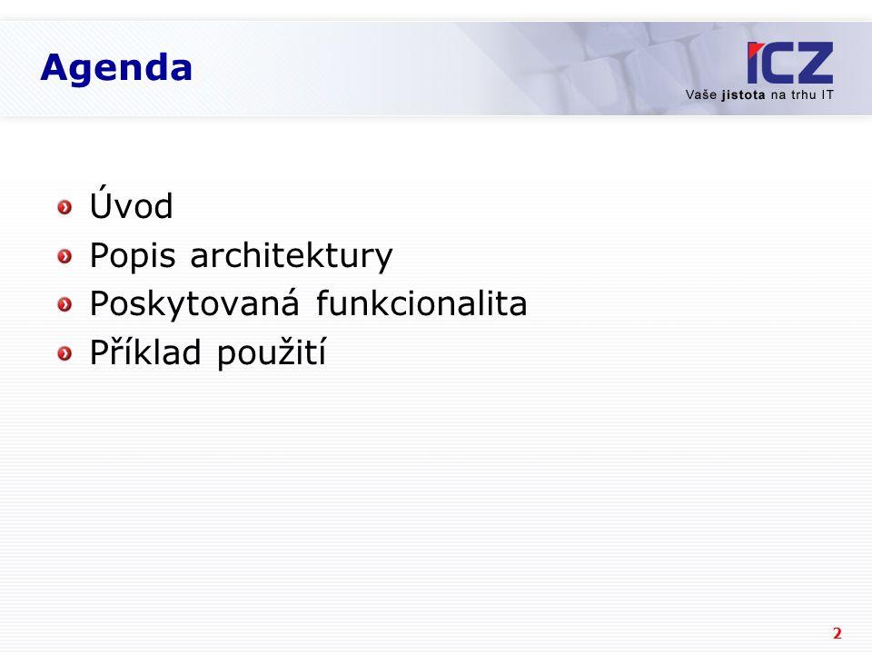 2 Agenda Úvod Popis architektury Poskytovaná funkcionalita Příklad použití