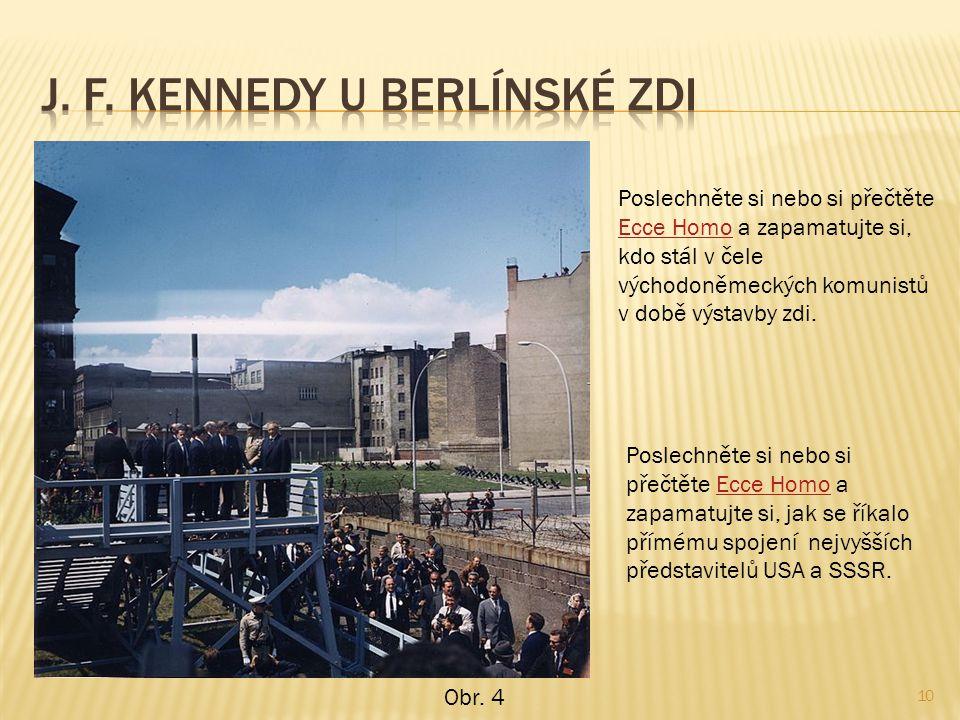 10 Poslechněte si nebo si přečtěte Ecce Homo a zapamatujte si, kdo stál v čele východoněmeckých komunistů v době výstavby zdi.