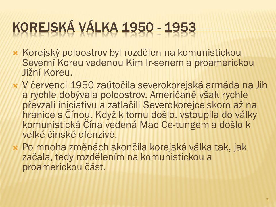  Korejský poloostrov byl rozdělen na komunistickou Severní Koreu vedenou Kim Ir-senem a proamerickou Jižní Koreu.