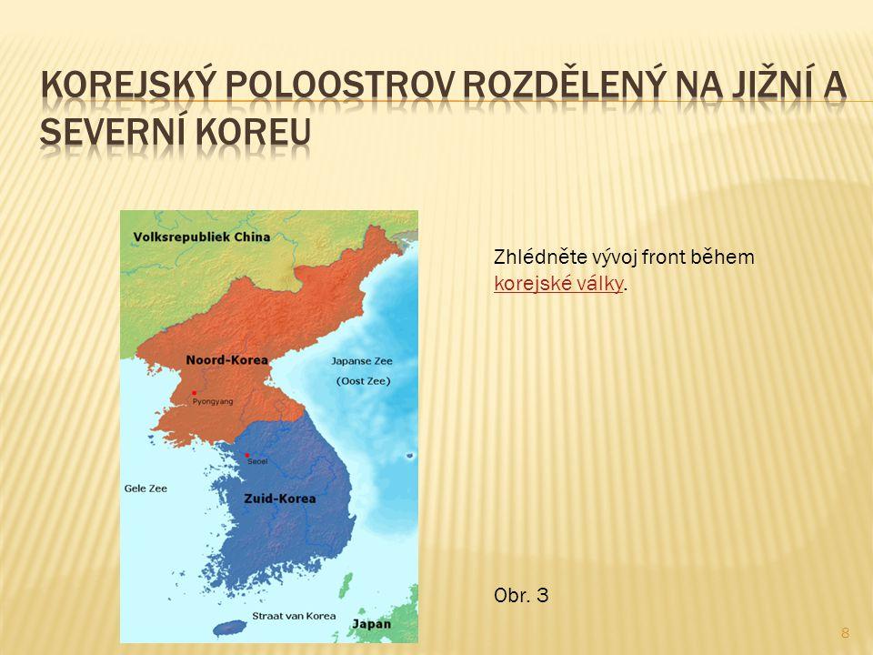 8 Zhlédněte vývoj front během korejské války. korejské války Obr. 3