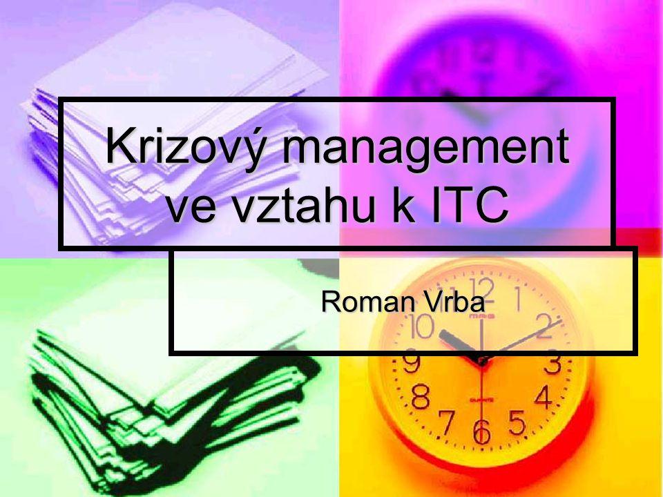 Krizový management ve vztahu k ITC Roman Vrba