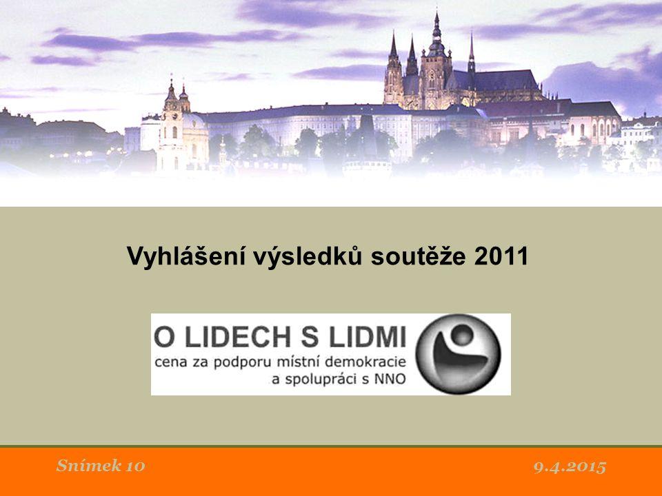 9.4.2015Snímek 10 Vyhlášení výsledků soutěže 2011