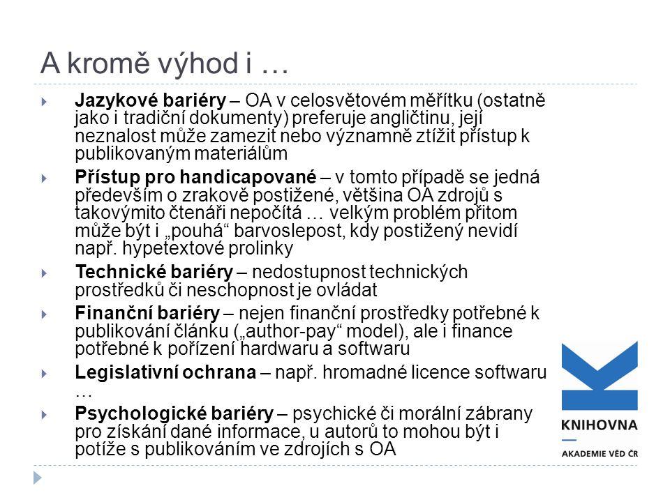 A kromě výhod i …  Jazykové bariéry – OA v celosvětovém měřítku (ostatně jako i tradiční dokumenty) preferuje angličtinu, její neznalost může zamezit