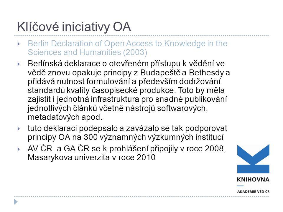Klíčové iniciativy OA  Berlin Declaration of Open Access to Knowledge in the Sciences and Humanities (2003)  Berlínská deklarace o otevřeném přístupu k vědění ve vědě znovu opakuje principy z Budapeště a Bethesdy a přidává nutnost formulování a především dodržování standardů kvality časopisecké produkce.