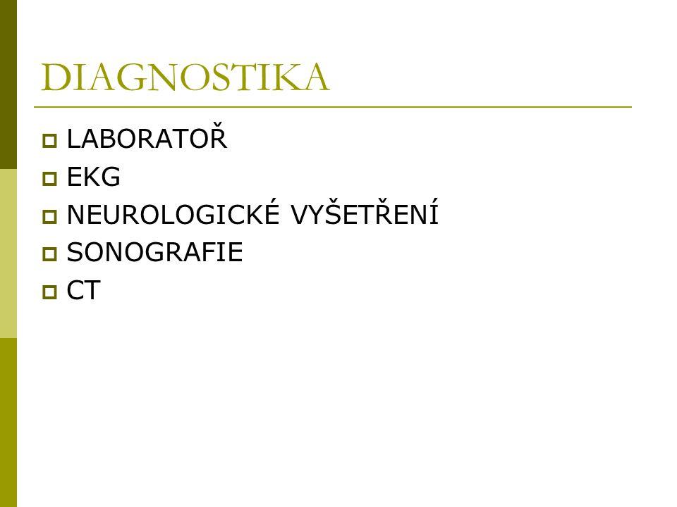 DIAGNOSTIKA  LABORATOŘ  EKG  NEUROLOGICKÉ VYŠETŘENÍ  SONOGRAFIE  CT