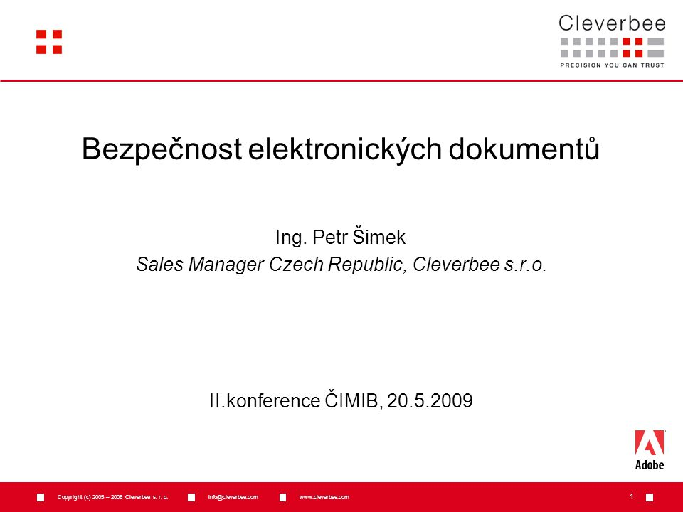 Copyright (c) 2005 – 2008 Cleverbee s.r.