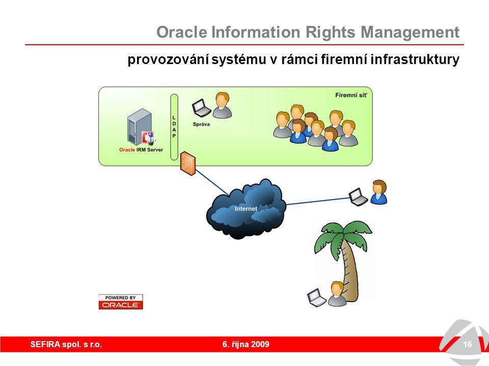 6. října 200916SEFIRA spol. s r.o. provozování systému v rámci firemní infrastruktury Oracle Information Rights Management