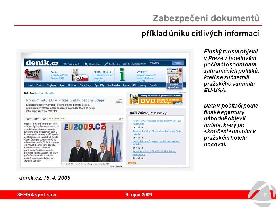 6. října 20092SEFIRA spol. s r.o. příklad úniku citlivých informací Finský turista objevil v Praze v hotelovém počítači osobní data zahraničních polit