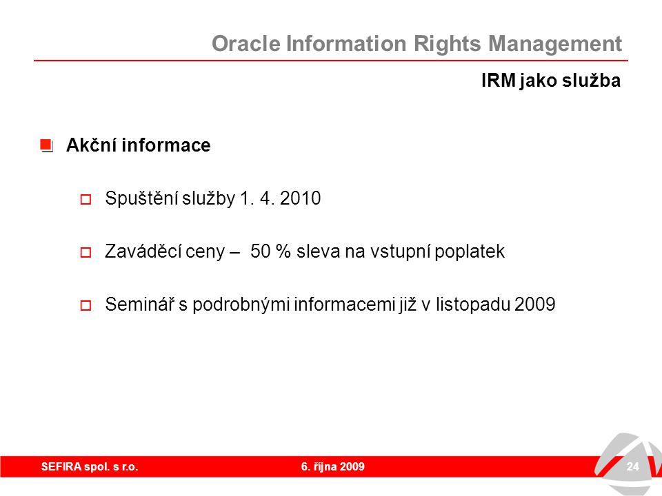 6. října 200924SEFIRA spol. s r.o. Akční informace  Spuštění služby 1.
