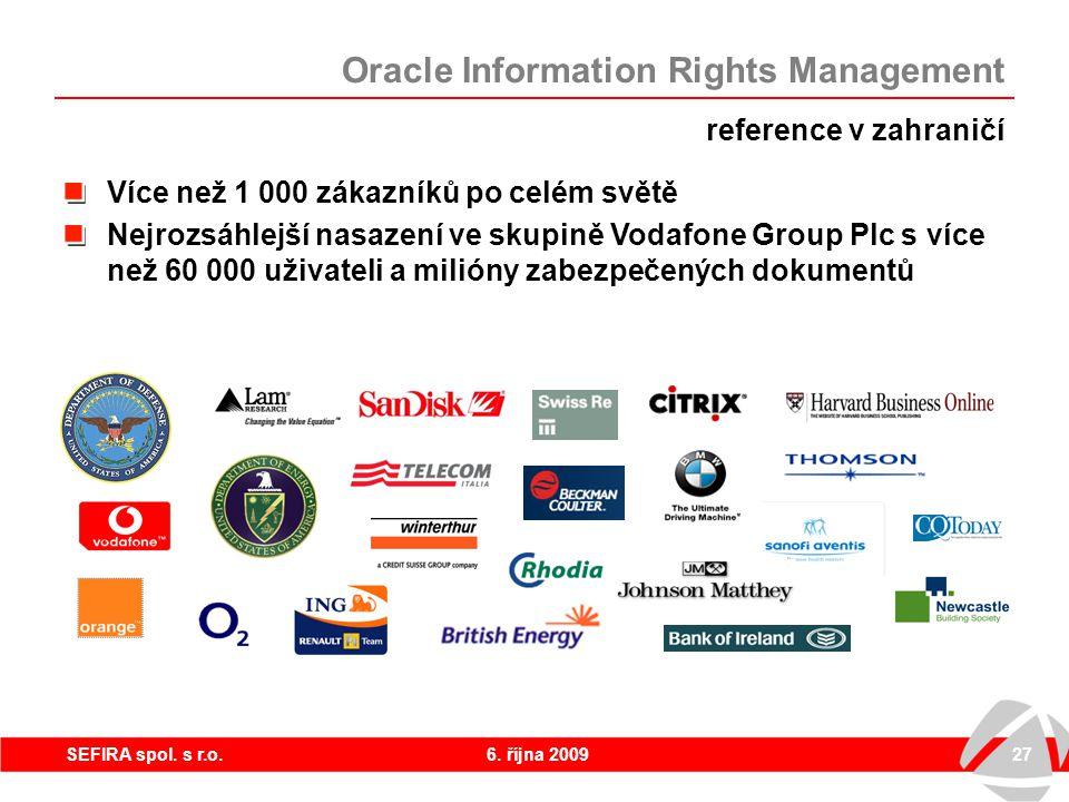 6. října 200927SEFIRA spol. s r.o. reference v zahraničí Více než 1 000 zákazníků po celém světě Nejrozsáhlejší nasazení ve skupině Vodafone Group Plc