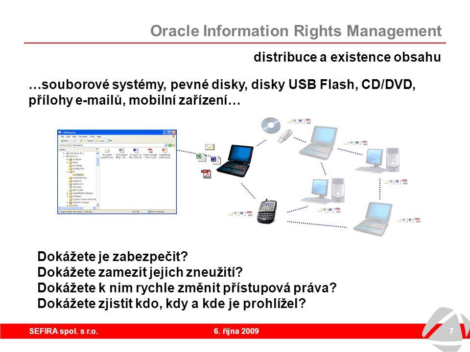 6. října 20097SEFIRA spol. s r.o. distribuce a existence obsahu …souborové systémy, pevné disky, disky USB Flash, CD/DVD, přílohy e-mailů, mobilní zař