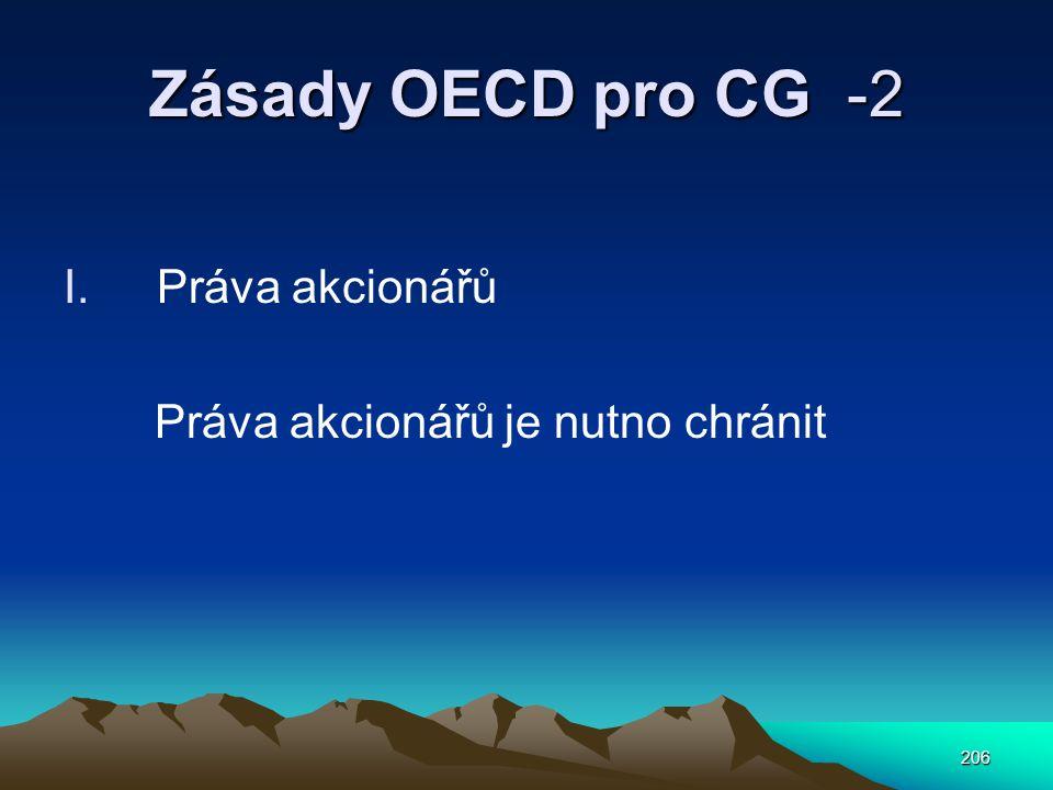 206 Zásady OECD pro CG -2 I.Práva akcionářů Práva akcionářů je nutno chránit