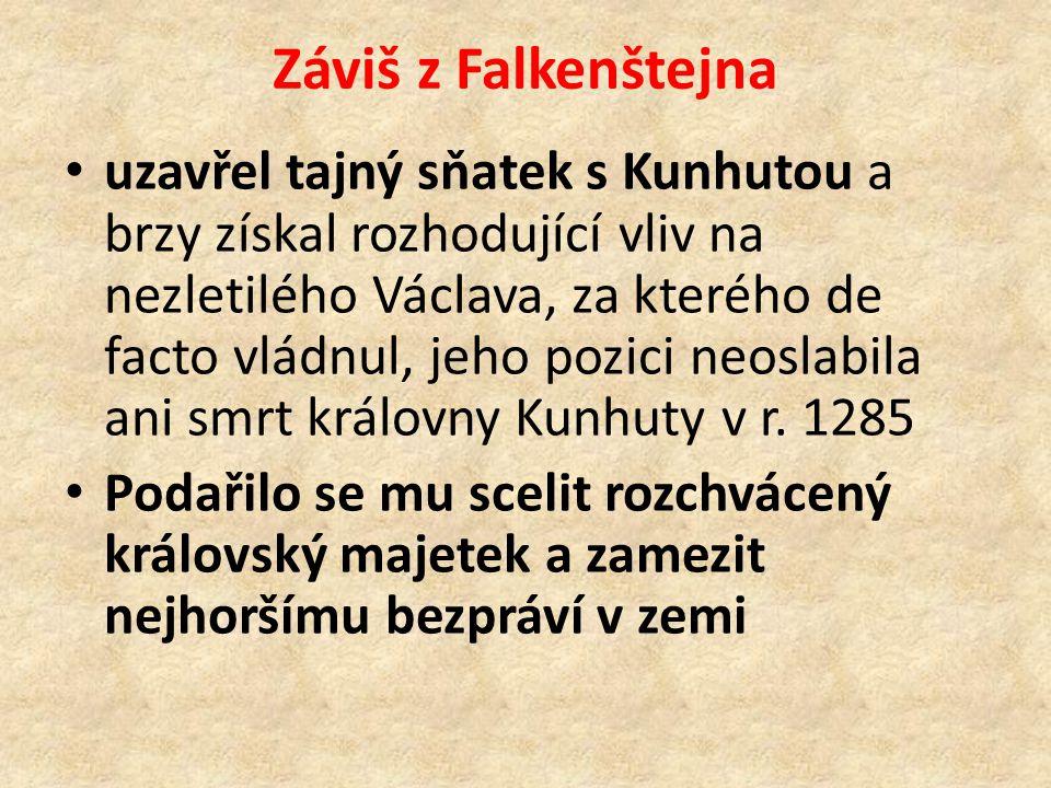 Záviš z Falkenštejna uzavřel tajný sňatek s Kunhutou a brzy získal rozhodující vliv na nezletilého Václava, za kterého de facto vládnul, jeho pozici neoslabila ani smrt královny Kunhuty v r.