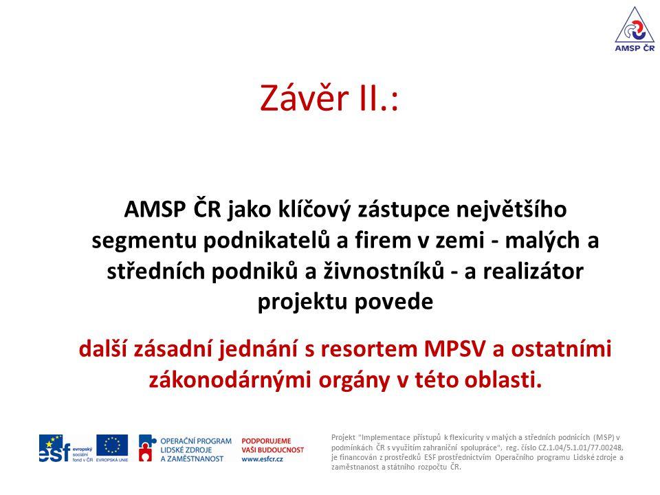 Závěr II.: Projekt Implementace přístupů k flexicurity v malých a středních podnicích (MSP) v podmínkách ČR s využitím zahraniční spolupráce , reg.