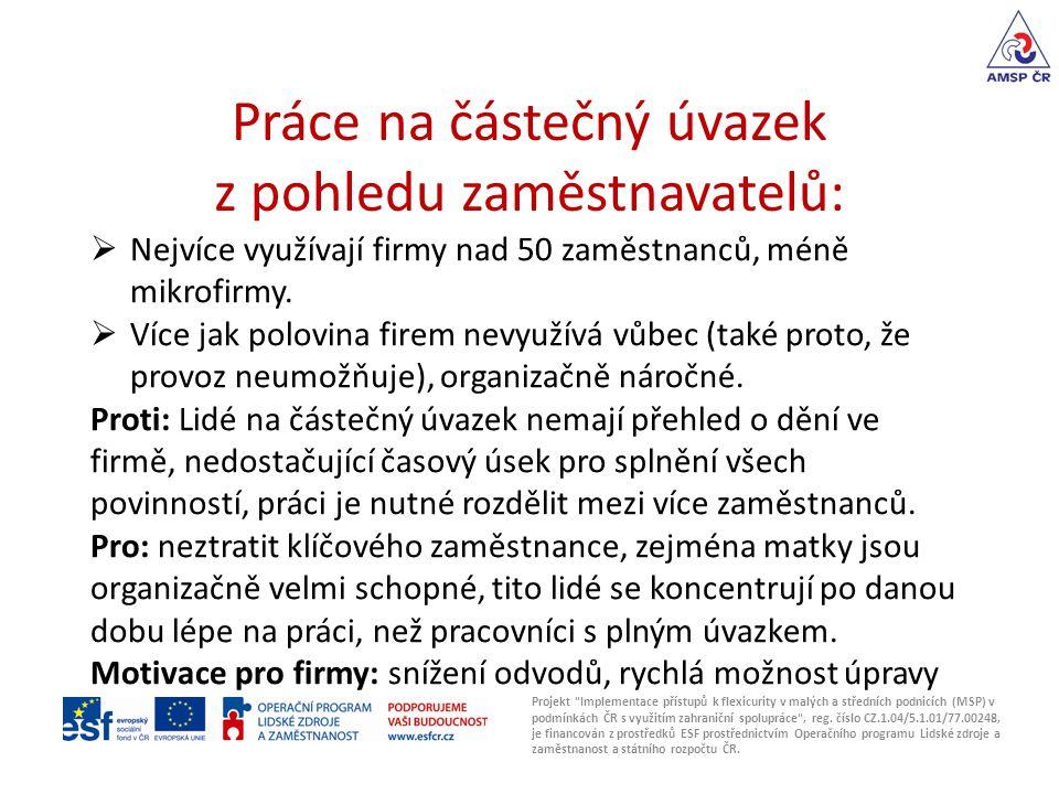 Práce na částečný úvazek z pohledu zaměstnavatelů: Projekt Implementace přístupů k flexicurity v malých a středních podnicích (MSP) v podmínkách ČR s využitím zahraniční spolupráce , reg.