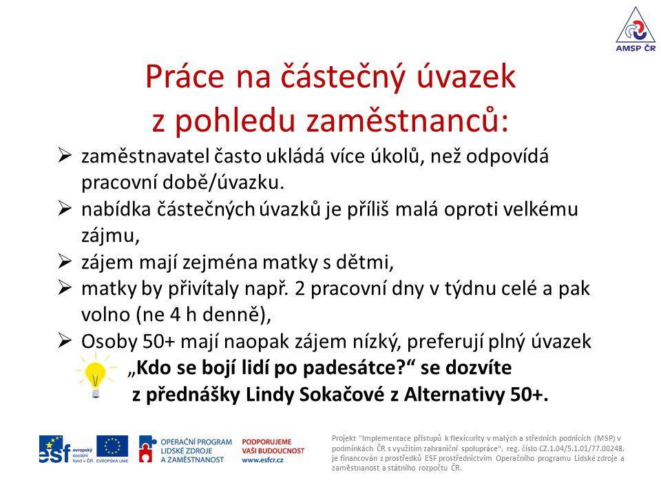 Práce na částečný úvazek z pohledu zaměstnanců: Projekt Implementace přístupů k flexicurity v malých a středních podnicích (MSP) v podmínkách ČR s využitím zahraniční spolupráce , reg.
