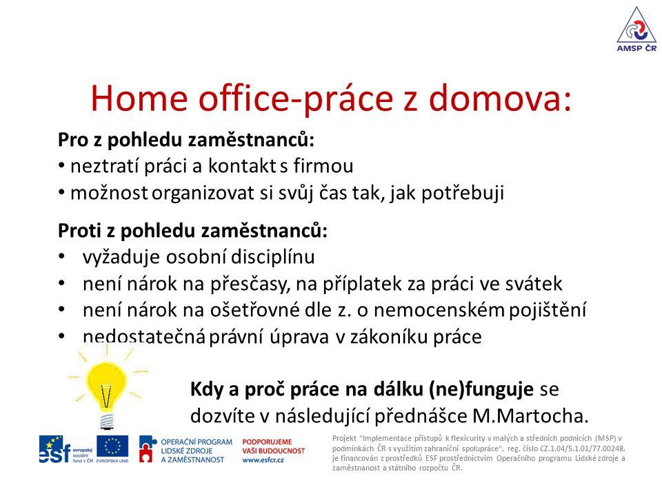 Home office-práce z domova: Projekt Implementace přístupů k flexicurity v malých a středních podnicích (MSP) v podmínkách ČR s využitím zahraniční spolupráce , reg.