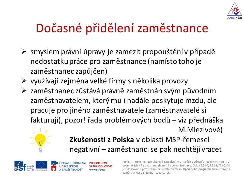 Dočasné přidělení zaměstnance Projekt Implementace přístupů k flexicurity v malých a středních podnicích (MSP) v podmínkách ČR s využitím zahraniční spolupráce , reg.