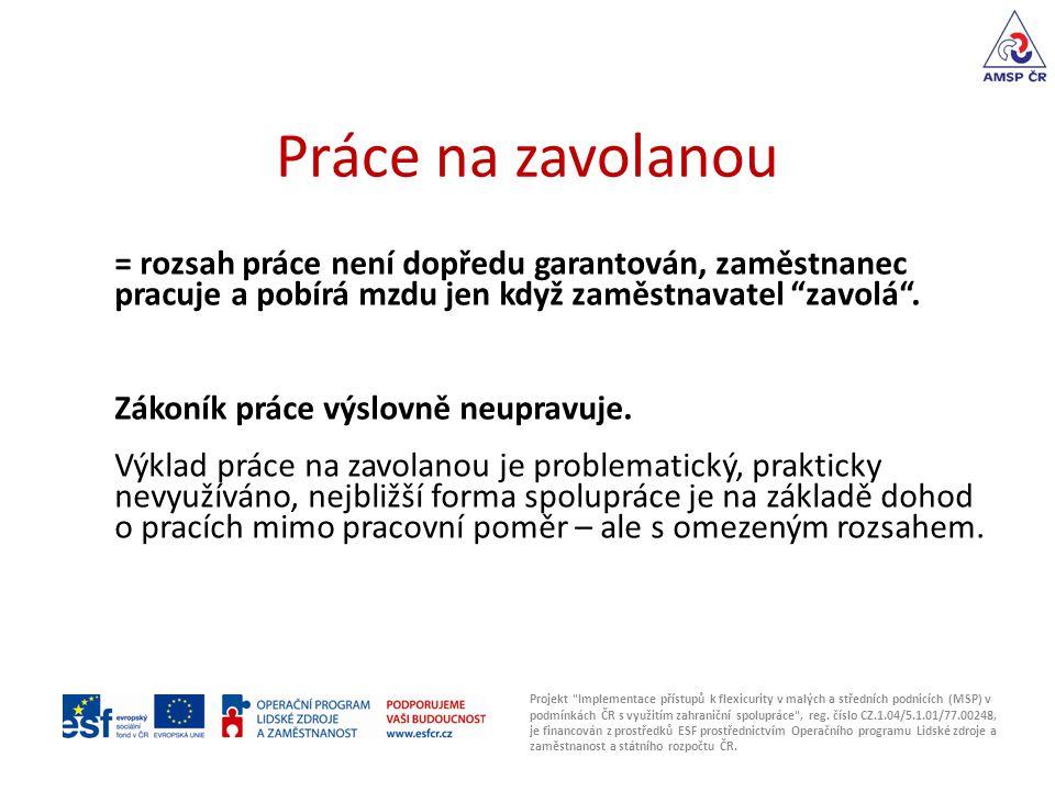 Práce na zavolanou Projekt Implementace přístupů k flexicurity v malých a středních podnicích (MSP) v podmínkách ČR s využitím zahraniční spolupráce , reg.