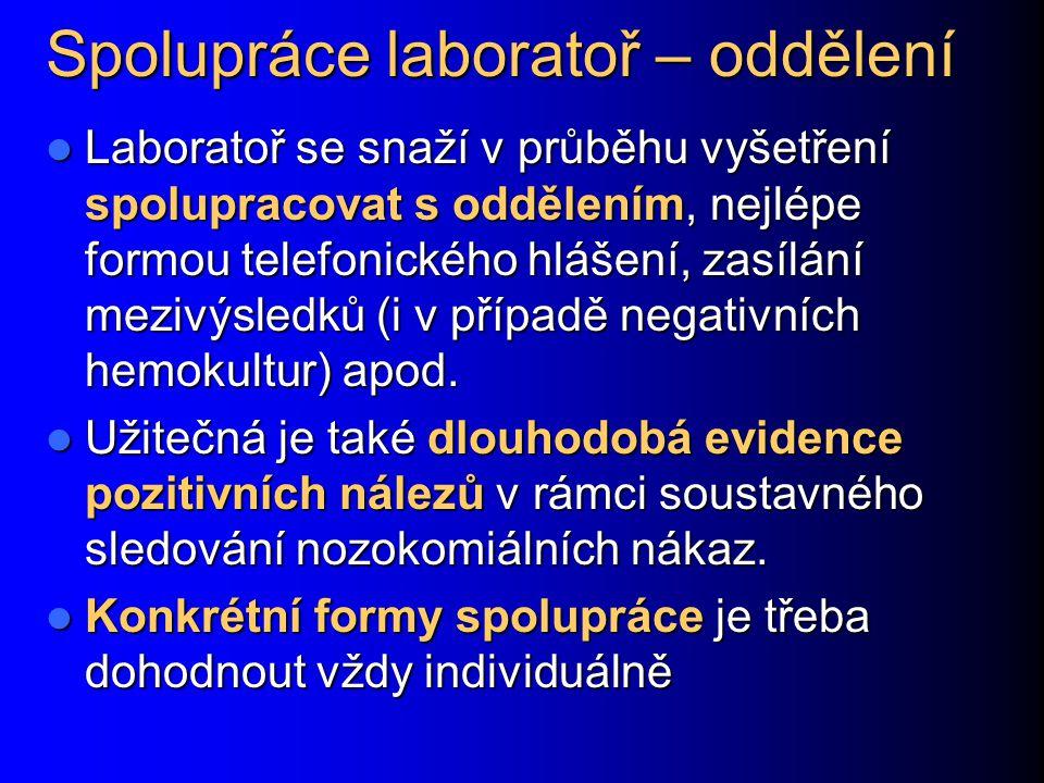 Spolupráce laboratoř – oddělení Laboratoř se snaží v průběhu vyšetření spolupracovat s oddělením, nejlépe formou telefonického hlášení, zasílání meziv