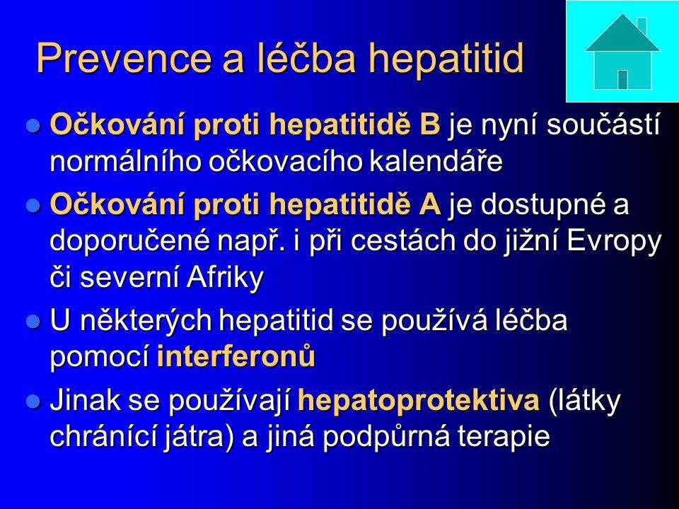 Prevence a léčba hepatitid Očkování proti hepatitidě B je nyní součástí normálního očkovacího kalendáře Očkování proti hepatitidě B je nyní součástí n