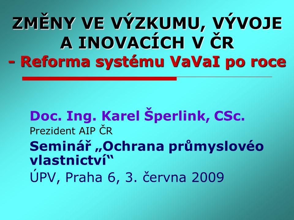 1.Reforma systému VaVaI po roce (2) 2.Novela zákona č.