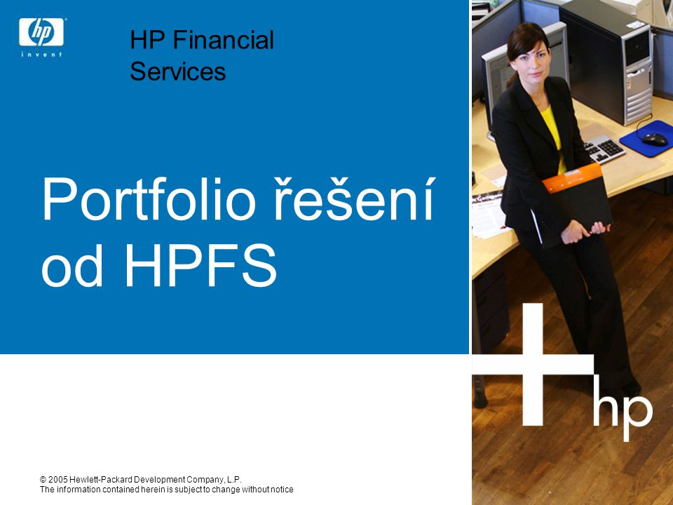 8 HP Financial Services – základní produkty Operativní pronájemFinanční leasingSplátkový prodej Vlastnictví k zařízení zůstává u HP - Klient neplatí zůstatkovou cenu zařízení) Převod vlastnictví po skončení pronájmu na Nájemce za symbolickou cenu Převod vlastnictví Ihned (Nebo výhrada vlastnictví) Období 12 – 48 měsícůObdobí min.