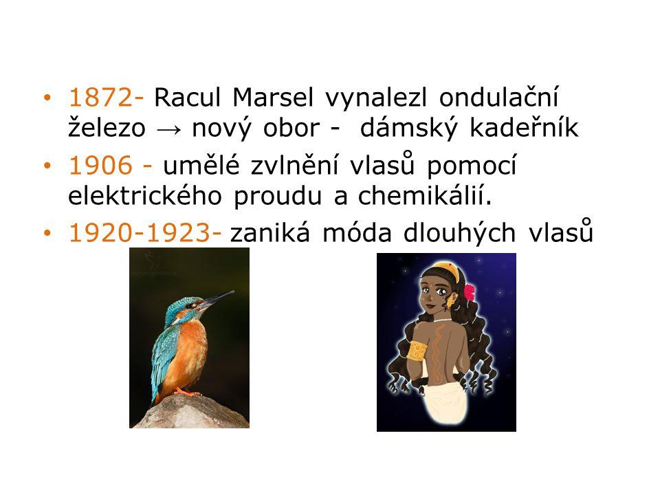 1872- Racul Marsel vynalezl ondulační železo → nový obor - dámský kadeřník 1906 - umělé zvlnění vlasů pomocí elektrického proudu a chemikálií.