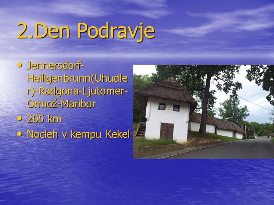 2.Den Podravje Jennersdorf- Heiligenbrunn(Uhudle r)-Radgona-Ljutomer- Ormož-Maribor Jennersdorf- Heiligenbrunn(Uhudle r)-Radgona-Ljutomer- Ormož-Marib