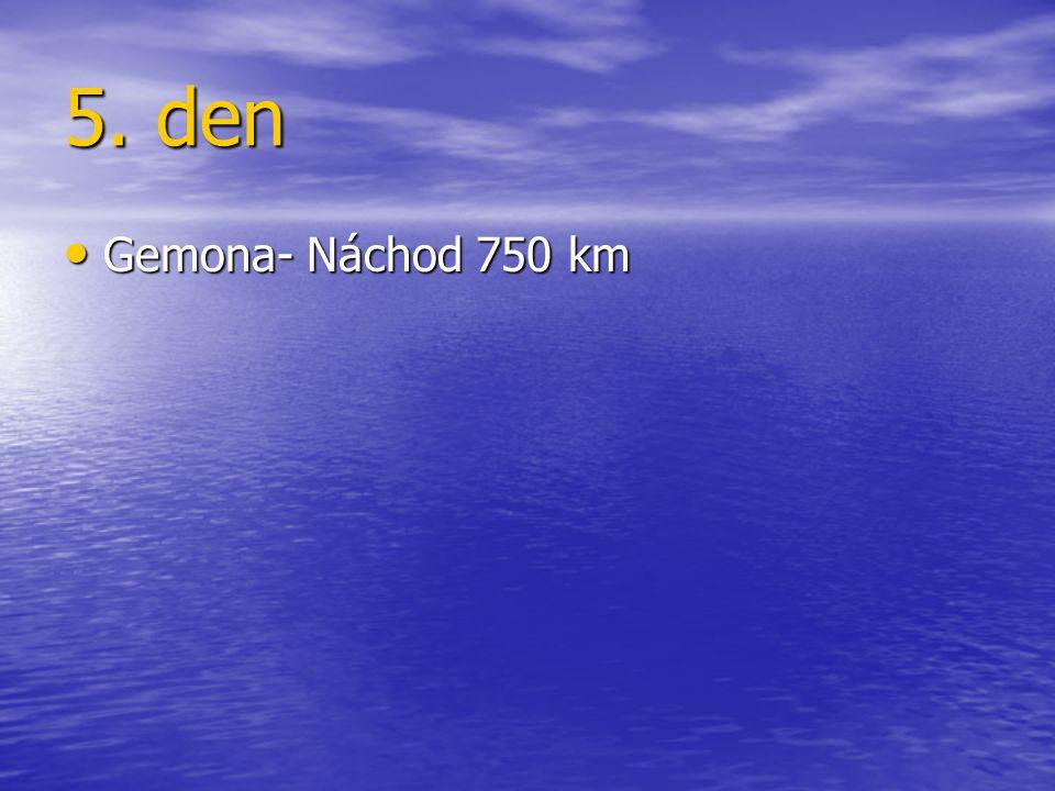 5. den Gemona- Náchod 750 km Gemona- Náchod 750 km