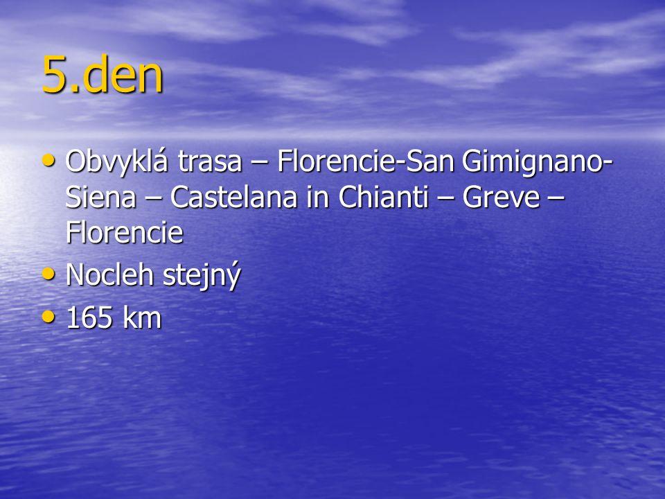 5.den Obvyklá trasa – Florencie-San Gimignano- Siena – Castelana in Chianti – Greve – Florencie Obvyklá trasa – Florencie-San Gimignano- Siena – Caste