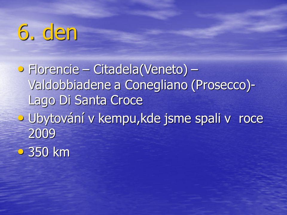 6. den Florencie – Citadela(Veneto) – Valdobbiadene a Conegliano (Prosecco)- Lago Di Santa Croce Florencie – Citadela(Veneto) – Valdobbiadene a Conegl