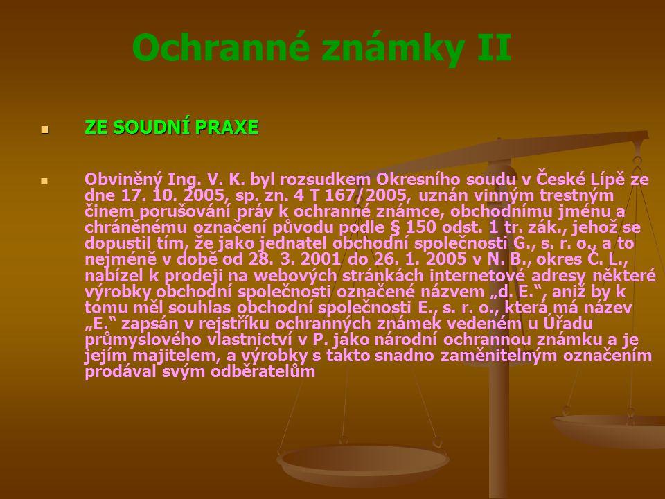 Ochranné známky II ZE SOUDNÍ PRAXE ZE SOUDNÍ PRAXE Obviněný Ing.