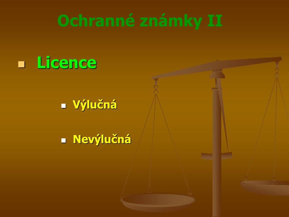 Ochranné známky II Licence Licence Výlučná Výlučná Nevýlučná Nevýlučná