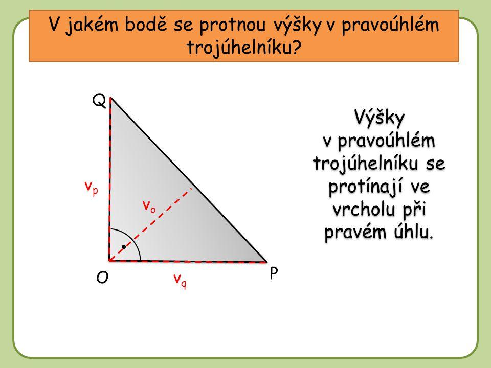 DD V jakém bodě se protnou výšky v pravoúhlém trojúhelníku.