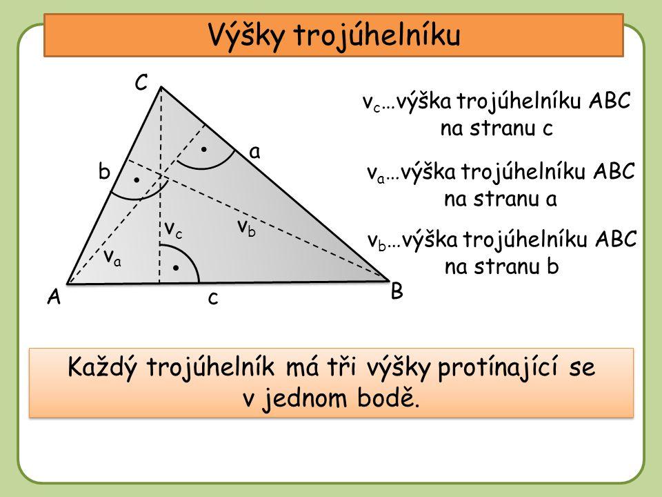DD Výšky trojúhelníku A C b a c Každý trojúhelník má tři výšky protínající se v jednom bodě.