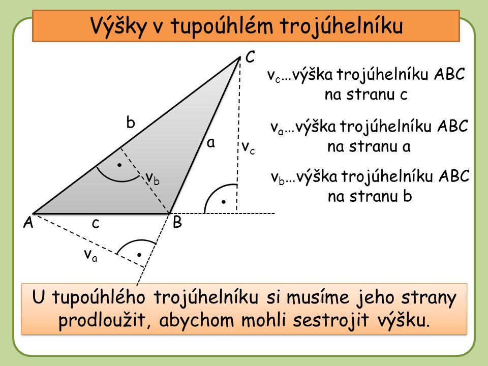 DD Výšky v tupoúhlém trojúhelníku A C b a c U tupoúhlého trojúhelníku si musíme jeho strany prodloužit, abychom mohli sestrojit výšku.