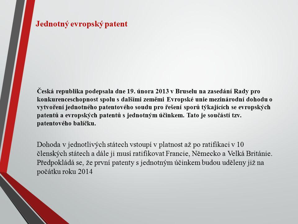 Jednotný evropský patent Česká republika podepsala dne 19. února 2013 v Bruselu na zasedání Rady pro konkurenceschopnost spolu s dalšími zeměmi Evrops